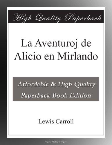 La Aventuroj de Alicio en Mirlando (Esperanto Edition) (Paperback)