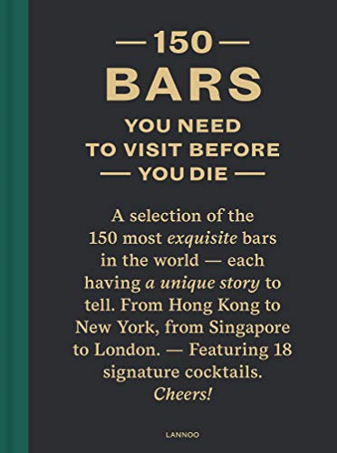150 Bars You Need to Visit Before You Die [Idioma Inglés]