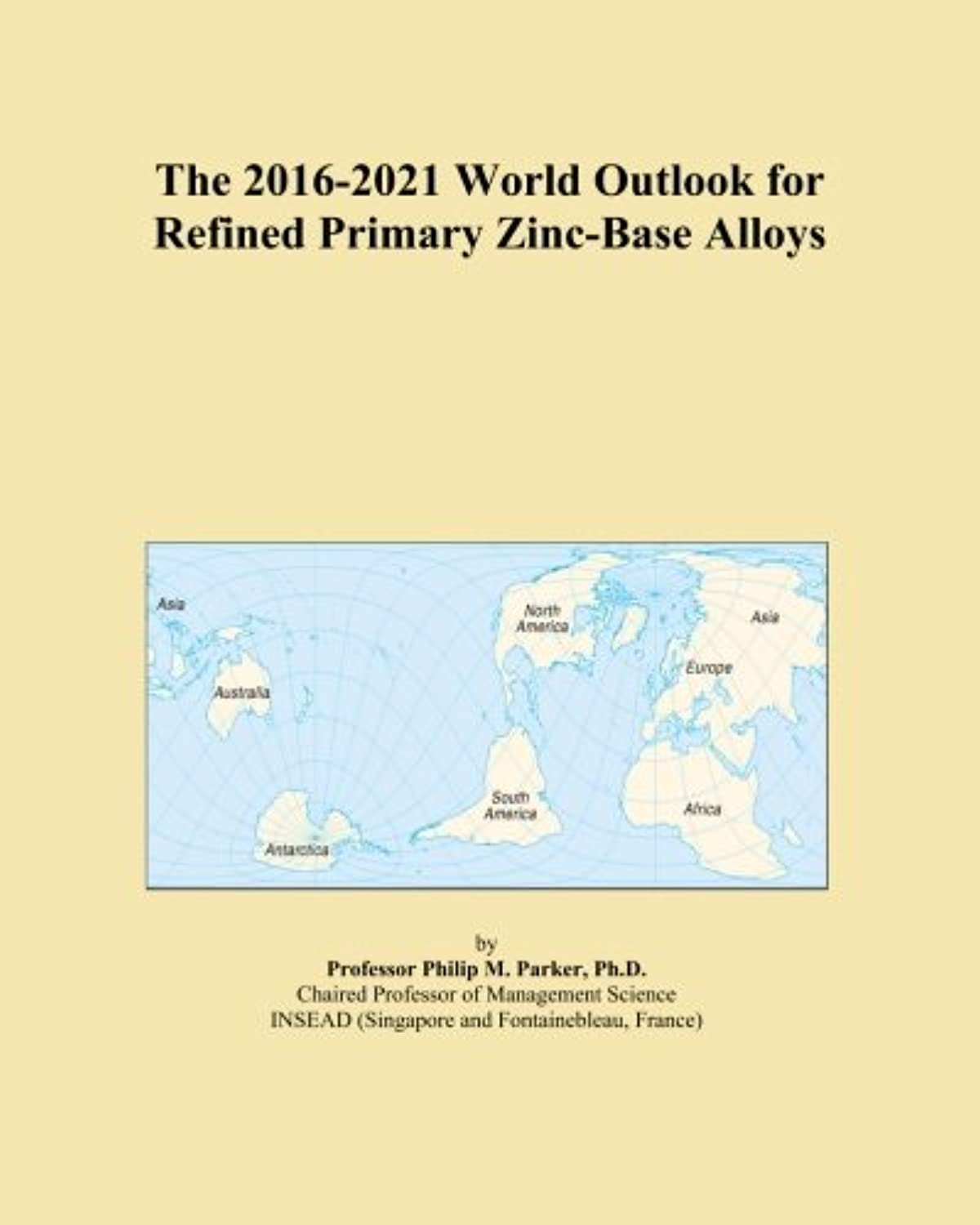 The 2016-2021 World Outlook for Refined Primary Zinc-Base Alloys