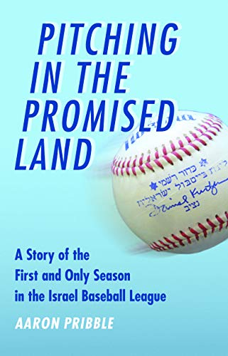 Image of Pitching in the Promised Land: A Story of the First and Only Season in the Israel Baseball League