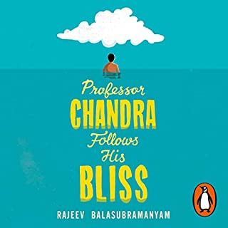 Professor Chandra Follows His Bliss                   By:                                                                                                                                 Rajeev Balasubramanyam                               Narrated by:                                                                                                                                 Ramon Tikaram                      Length: 10 hrs and 2 mins     14 ratings     Overall 4.4