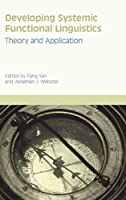 Developing Systemic Functional Linguistics: Theory and Application