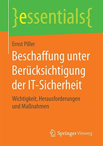 Beschaffung unter Berücksichtigung der IT-Sicherheit: Wichtigkeit, Herausforderungen und Maßnahmen (essentials)