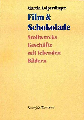 Film & Schokolade: Stollwercks Geschäfte mit lebenden Bildern (KINtop - Schriften)