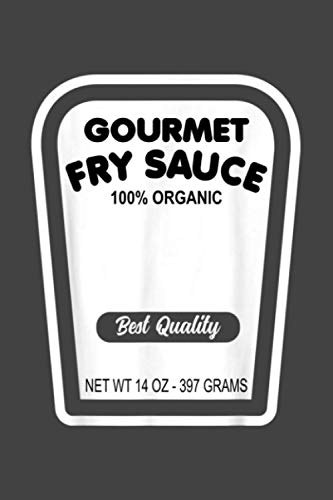 Funny Gourmet Fry Sauce Halloween Costume: Notebook Planner -6x9 inch Daily Planner Journal, To Do List Notebook, Daily Organizer, 114 Pages
