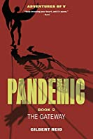 Pandemic, Book 2: The Gateway (The Adventures of V)