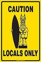 注意地元の人だけの壁の金属のポスターレトロなプラークの警告ブリキの看板ヴィンテージの鉄の絵の装飾オフィスの寝室のリビングルームクラブのための面白いハンギングクラフト