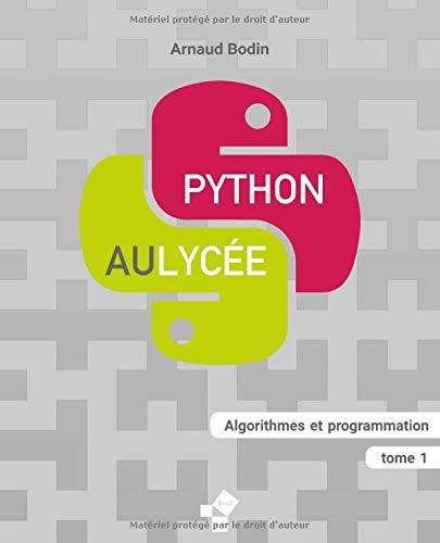 Python au lycée (tome 1): Algorithmes et programmation