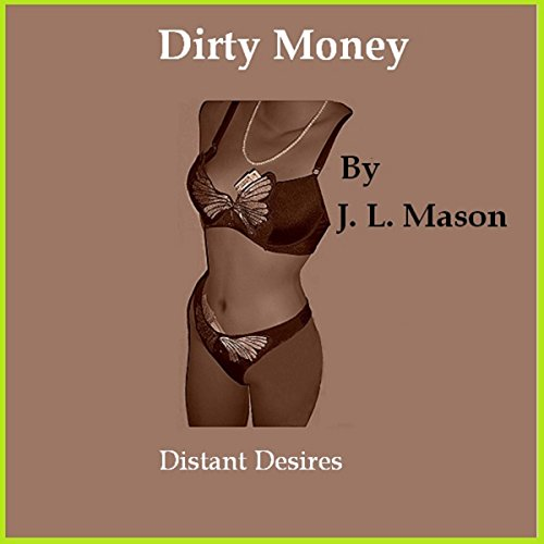 Dirty Money: Distant Desires audiobook cover art