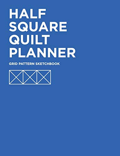 Big Save! Half Square Quilt Planner: Grid Pattern Sketchbook
