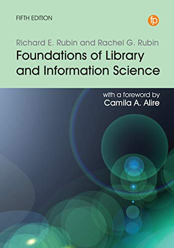 Compare Textbook Prices for Foundations of Library and Information Science 5th ed. Edition ISBN 9781783304776 by Rubin, Richard E.,Rubin, Rachel G.