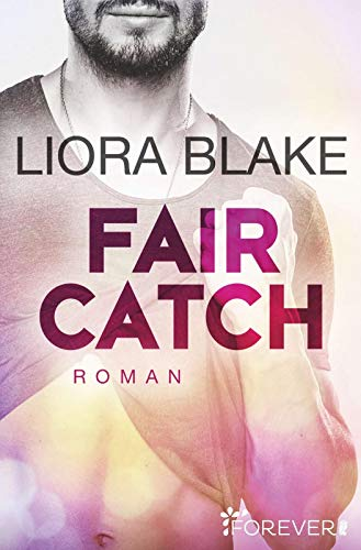 Fair Catch: Roman (Grand-Valley, Band 1)