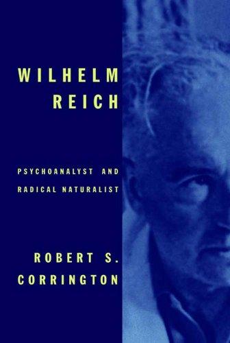 Wilhelm Reich: Psychoanalyst and Radical Naturalist (English Edition)