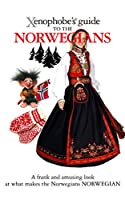 Xenophobe's Guide to the Norwegians (Xenophobe's Guides)
