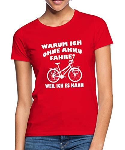Warum Ich Ohne Akku Fahre Fahrrad Anti E-Bike Spruch Stadtrad Frauen T-Shirt, L, Rot