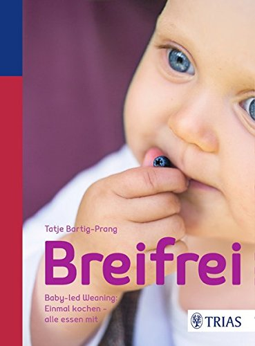 Breifrei: Baby-led-Weaning: Einmal kochen - alle essen mit