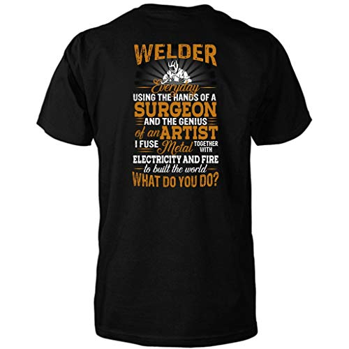 Welder - Funny Welding Shirts with Sayings (Black - L) T-Shirt