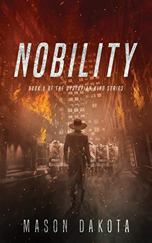 Nobility (The Dystopian King Book 1) by [Mason Dakota]
