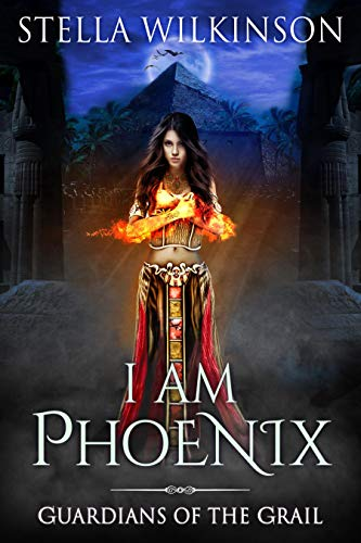 I am Phoenix (Guardians of the Grail Book 5)