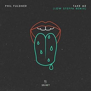Take Me (Low Steppa Remix)