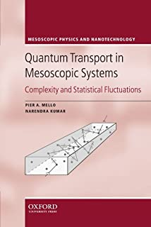 Quantum Transport in Mesoscopic Systems: Complexity and Statistical Fluctuations. A Maximum Entropy Viewpoint (Mesoscopic ...