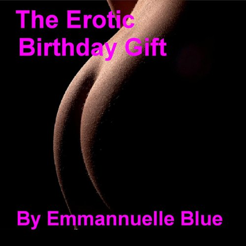 The Erotic Birthday Gift audiobook cover art