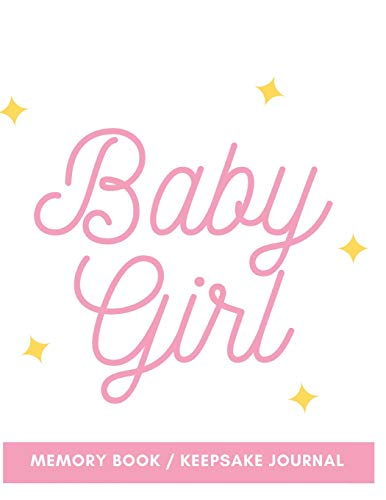 Baby Girl Memory Book / Keepsake Journal: 8.5' x 11'   120 Pages (Baby...