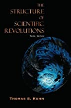 The Structure of Scientific Revolutions, 3rd Edition by Kuhn, Thomas S. Published by The University of Chicago Press 3rd (third) edition (1996) Paperback