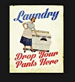 Vintage Laundry Drop Your Pants Here Sign, Pin Up Sign, Vintage Sign Aluminum Plaques Signs Tin Plaq...