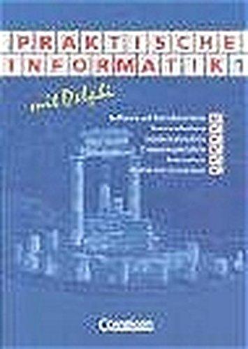 Informatik - Sekundarstufe II: Praktische Informatik mit Delphi: Schülerbuch - Band 1 und 2