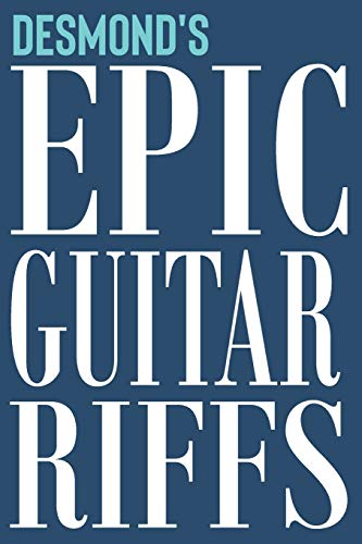 Desmond's Epic Guitar Riffs: 150 Page Personalized Notebook for Desmond with Tab Sheet Paper for Guitarists. Book format: 6 x 9 in: 326 (Epic Guitar Riffs Journal)