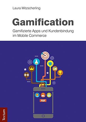 Gamification: Gamifizierte Apps und Kundenbindung im Mobile Commerce