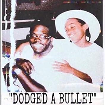 Dodged a Bullet