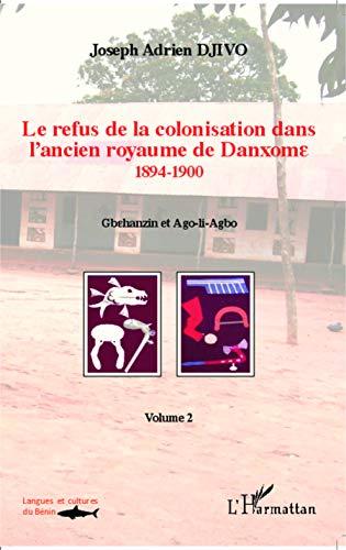 Rexeitamento da colonización no antigo reino de Danxome (tomo 2): 1894-1900 - Gbehanzin e Ago-li-Agbo