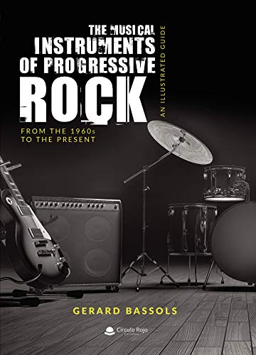 Compare Textbook Prices for The Musical Instruments of Progressive Rock 1 Edition ISBN 9788413385990 by Bassols, Gerard