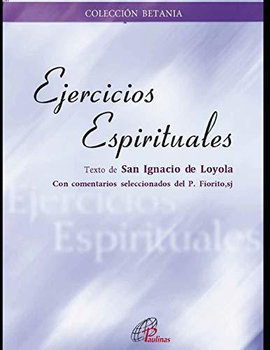 Ejercicios espirituales: con comentarios seleccionados del Padre Fiorito, sj.