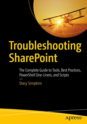 Troubleshooting SharePoint: The Complete Guide to Tools, Best Practices, PowerShell One-Liners, and Scripts (English Edition)