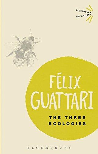 The Three Ecologies (Bloomsbury Revelations)