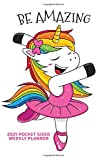 BE AMAZING 2021 Pocket Sized Weekly Planner: Happy Dancing Unicorn Girl | Pure Joy | One Full Year Calendar | 1 Yr | Pocket Purse Sized | Jan 1 - Dec ... | January to December (More Magical Unicorns)