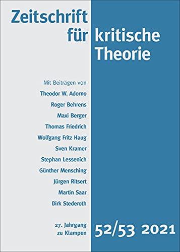 Zeitschrift für kritische Theorie / Zeitschrift für kritische Theorie, Heft 52/53: 27. Jahrgang (2021)