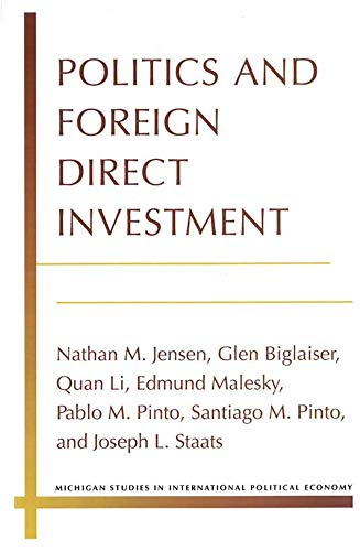Politics and Foreign Direct Investment (Michigan Studies In International Political Economy)