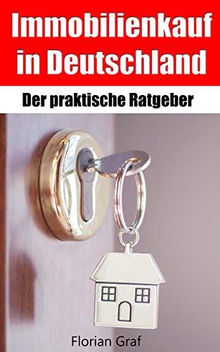 Immobilienkauf in Deutschland: Der praktische Ratgeber