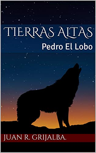 Tierras Altas: Pedro El Lobo