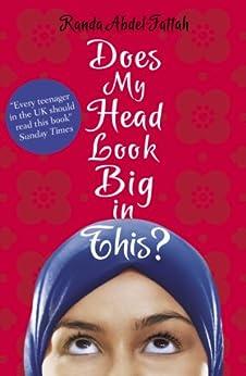 Does My Head Look Big in This? by [Randa Abdel-Fattah]