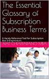 The Essential Glossary of Subscription Business Terms: A Handy Reference Tool for Subscription Box Entrepreneurs (English Edition)