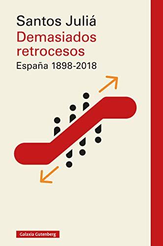 Demasiados retrocesos. España 1898-2018 (Rústica Ensayo) eBook: Juliá, Santos: Amazon.es: Tienda Kindle
