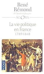 La vie politique en France depuis 1789 - Tome 1 1789-1848 Tome 1 de RENE REMOND
