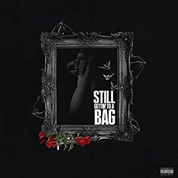 Still Gettin' To a bag (feat. MobLife Tez)