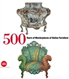 500 Years of Italian Furniture: Magnificence and Design