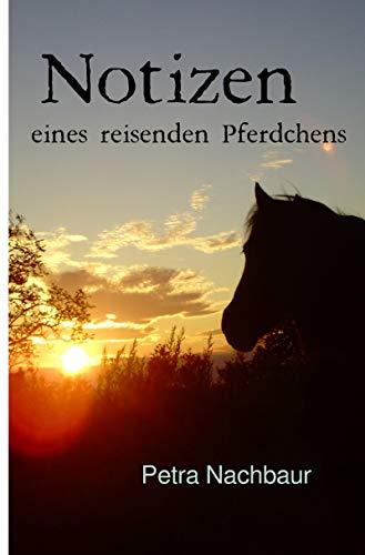 Notizen: eines reisenden Pferdchens (German Edition)